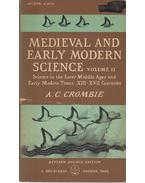 Medieval and Early Modern Science Volume II. - A. C. Crombie