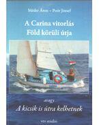 A Carina vitorlás Föld körüli útja - Méder Áron, Poór József