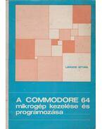 A COMMODORE-64 mikrogép kezelése és programozása - Lángos István