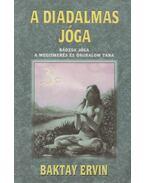 A diadalmas jóga - Baktay Ervin