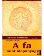 A fa mint alapanyag - Hans-Werner Bastian