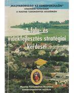 A falu- és vidékfejlesztés stratégiai kérdései - Kovács Ferenc, Kovács János