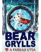 A farkas útja - Bear Grylls