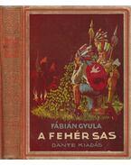 A Fehér Sas - Fábián Gyula