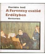 A Ferenczy család Erdélyben (dedikált) - Murádin Jenő