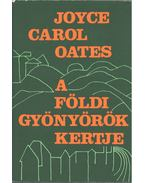 A földi gyönyörök kertje (aláírt) - Joyce Carol Oates