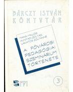 A Fővárosi Pedagógiai Szeminárium története - Mann Miklós, Hunyadi Zoltán, Lakatos Zoltánné