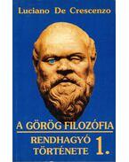 A görög filozófia rendhagyó története 1. - Crescenzo, Luciano De