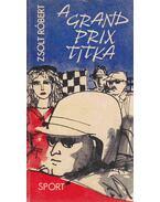 A Grand Prix titka - Zsolt Róbert