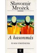 A hasonmás és más történetek - Mrozek, Slawomir