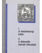 I. A heidelbergi káté / II. A második helvét hitvallás