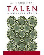 Talen - A válaszok könyve - A.J. Christian