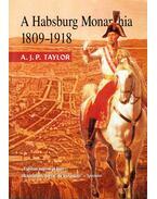 A Habsburg Monarchia 1809-1918 - A.J.P. Taylor