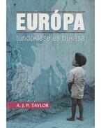 Európa tündöklése és bukása - A.J.P. Taylor