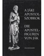 A jáki apostolszobrok - Szentesi Edit, Ujvári Péter