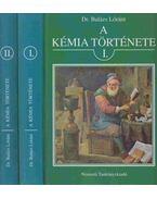 A kémia története I-II. - Balázs Lóránt