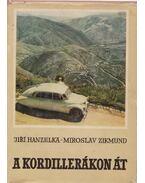 A Kordillerákon át - Hanzelka, Jirí, Zikmund, Miroslav