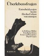 Überlebensfagen - A. M. Klaus Müller, Friedhelm Solms, Ernst von Weizsäcker, Dipak Gupta