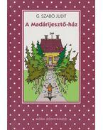 A Madárijesztő-ház - G. Szabó Judit