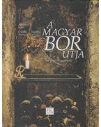 A magyar bor útja - Csoma Zsigmond, Ambrus Lajos, Somlósi Lajos