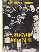 A magyar holocaust I-II. - Randolph L. Braham