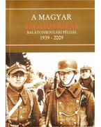 A magyar szolidaritás balatonboglári példái 1939-2009 (dedikált) - Vásárhelyi Tibor (szerk.), Bakos István