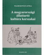 A magyarországi állattartó kultúra korszakai - Paládi-Kovács Attila
