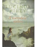 A meredély szélén - Lucinda Riley