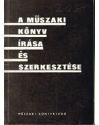A műszaki könyv írása és szerkesztése - Pentsy Jenő (szerk.)