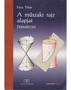 A műszaki rajz alapjai - Térmértan - Fóris Tibor