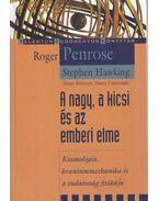 A nagy, a kicsi és az emberi elme - Penrose, Roger, Stephen Hawking , Abner Shimony, Nancy Cartwright