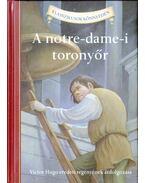 A notre-dame-i toronyőr - Victor Hugo,  Deanna McFadden