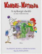 Kukori és Kotkoda 3. - A nyikorgó daráló - Bálint Ágnes, Németh Ágnes