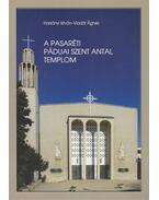 A pasaréti Páduai Szent Antal templom - Harsányi István, Vladár Ágnes
