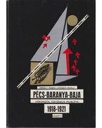 A Pécs-Baranya-Baja háromszög történelmi problémái 1918-21 között - Gergely Ferenc, Kőhegyi Mihály