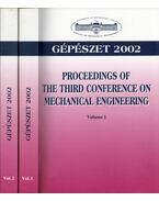 Gépészet 2002 I-II.: Proceedings of the Third Conference on Mechanical Engineering - A. Penninger, Dr. Ziaja György, G. Vörös