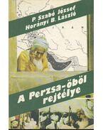 A Perzsa-öböl rejtélye - P. Szabó József, Horányi B. László