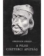 A pilisi ciszterci apátság - Gerevich László