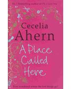 A Place Called Here - Cecelia Ahern