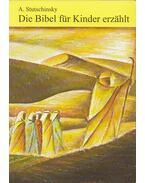 Die Bibel für Kinder erzählt - A. Stutschinsky
