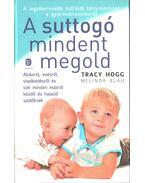 A suttogó mindent megold -  Melinda Blau, Tracy Hogg