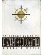A szent zsolozsma - Szunyogh X. Ferenc O.S.B.
