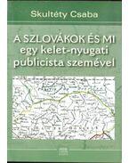 A szlovákok és mi - Skultéty Csaba