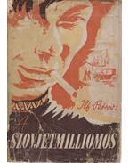 A szovjetmilliomos - Ilja Ilf ,  Jevgenyij Petrov
