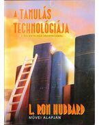 A tanulás technológiája - L. Ron Hubbard