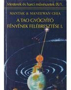 A tao gyógyító fényének felébresztése I-II. - Maneewan Chia, Mantak Chia