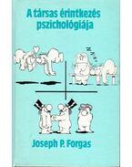 A társas érintkezés pszichológiája - Forgács József