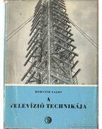 A televízió technikája - Horváth Lajos