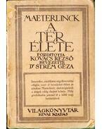 A tér élete - Maeterlinck, Maurice