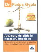 A túlsúly és elhízás korszerű kezelése - Pados Gyula dr.